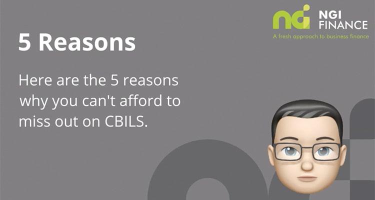 5 Reasons | Don't miss out on CBILS | Last Minute CBILS Help | CBIL Finance | CBIL Loan